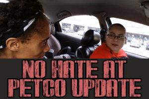 No Hate at Petco Update