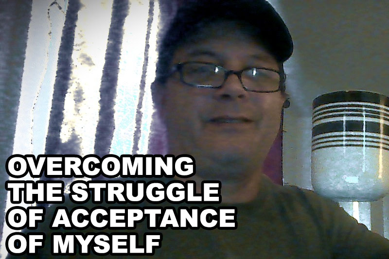 overcoming-the-struggle-of-acceptance-of-myself