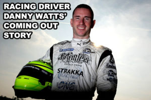 Racing Driver Danny Watts' Coming Out Story