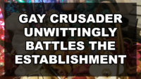 Gay Crusader Unwittingly Battles the Establishment