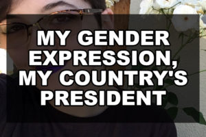 My Gender Expression, My Country's President