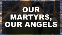 Our Martyrs, Our Angels