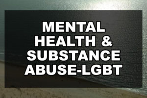 Mental Health & Substance Abuse-LGBT