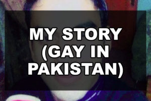 My Story (Gay In Pakistan)