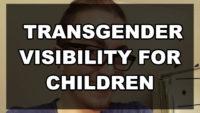 Transgender Visibility for Children