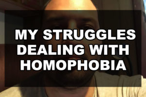 My Struggles Dealing with Homophobia