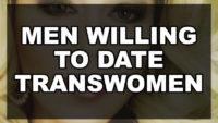 Men Willing to Date Transwomen