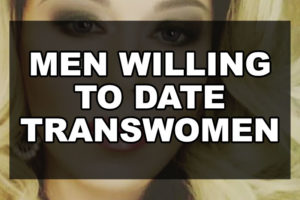 Men Willing to Date Transwomen