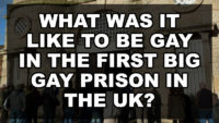 What was it like to be gay in the First Big Gay Prison in the UK?