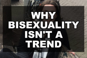 Why Bisexuality Isn't a Trend
