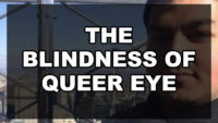 The Blindness of Queer Eye