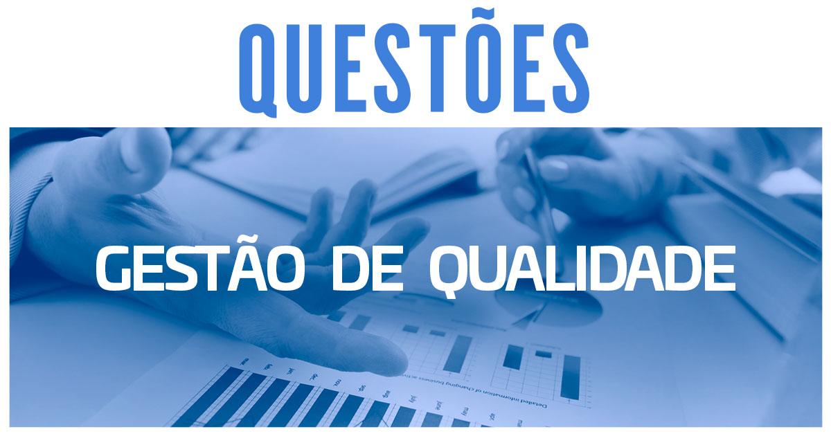 questões gestão de qualidade