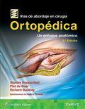 image of Vias de Abordaje en Cirugia Ortopedica: Un Enfoque Anatomico