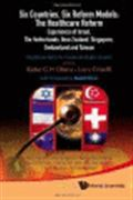 image of Six Countries, Six Reform Models: The Healthcare Reform Experience of Israel, The Netherlands, New Zealand, Singapore, Switzerland, and Taiwan