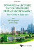 image of Towards a Liveable and Sustainable Urban Environment: Eco-Cities in East Asia