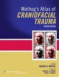 image of Mathog's Atlas of Craniofacial Trauma