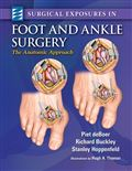 image of Surgical Exposures in Foot & Ankle Surgery: The Anatomic Approach