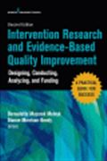 image of Intervention Research and Evidence-Based Quality Improvement: Designing, Conducting, Analyzing, and Funding