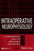 image of Intraoperative Neurophysiology: A Comprehensive Guide to Monitoring and Mapping