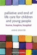 image of Palliative and End of Life Care for Children and Young People: Home, Hospice, Hospital