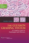 image of Gleason Grading System, The: A Complete Guide for Pathologists and Clinicians