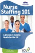 image of Nursing Staffing 101: A Decision-Making Guide for RN's