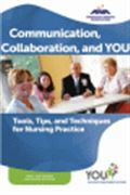 image of Communication, Collaboration, and You: Tools, Tips, and Techniques for Nursing Practice