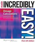 image of Dosage Calculations Made Incredibly Easy! UK Edition