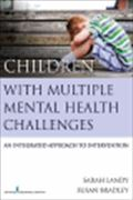 image of Children With Multiple Mental Health Challenges: An Integrated Approach to Intervention