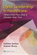 image of Dyad Leadership in Healthcare: When One Plus One is Greater than Two