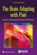 image of Brain Adapting with Pain, The: Contribution of Neuroimaging Technology to Pain Mechanisms