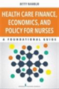 image of Health Care Finance, Economics, and Policy for Nurses: A Foundational Guide
