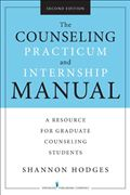 image of Counseling Practicum and Internship Manual, The: A Resource for Graduate Counseling Students