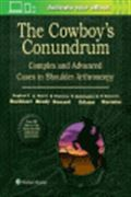image of Cowboy's Conundrum, The: Complex and Advanced Cases in Shoulder Arthroscopy