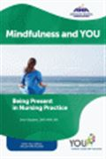 image of Mindfulness and You: Being Present in Nursing Practice
