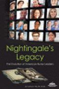 image of Nightingale's Legacy: The Evolution of American Nurse Leaders