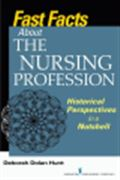 image of Fast Facts About the Nursing Profession: Historical Perspectives in a Nutshell