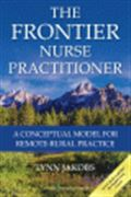 image of Frontier Nurse Practitioner, The: A Conceptual Model for Remote-Rural Practice