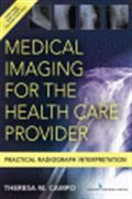 image of Medical Imaging for the Health Care Provider: Practical Radiograph Interpretation