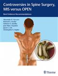 image of Controversies in Spine Surgery, MIS versus OPEN: Best Evidence Recommendations