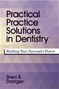 image of Practical Practice Solutions in Dentistry: Building Your Successful Future