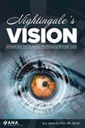 image of Nightingale's Vision: Advancing the Nursing Profession Beyond 2020