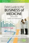image of Field Guide to the Business of Medicine: Resource for Health Care Professionals