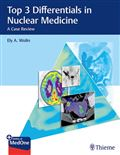 image of Top 3 Differentials in Nuclear Medicine: A Case Review