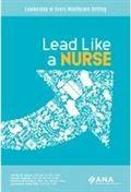 image of Lead Like a Nurse: Leadership in Every Healthcare Setting