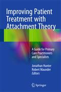 image of Improving Patient Treatment with Attachment Theory: A Guide for Primary Care Practitioners and Specialists