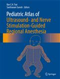 image of Pediatric Atlas of Ultrasound- and Nerve Stimulation-Guided Regional Anesthesia