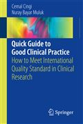 image of Quick Guide to Good Clinical Practice: How to Meet International Quality Standard in Clinical Research