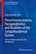 image of Pheochromocytomas, Paragangliomas and Disorders of the Sympathoadrenal System: Clinical Features, Diagnosis and Management