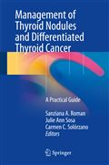 image of Management of Thyroid Nodules and Differentiated Thyroid Cancer: A Practical Guide
